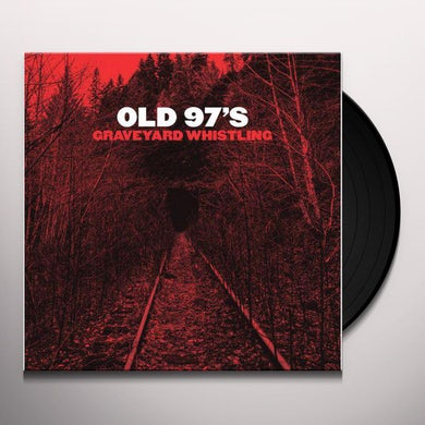 Old 97's Graveyard Whistling (LP)(Red) Vinyl Record