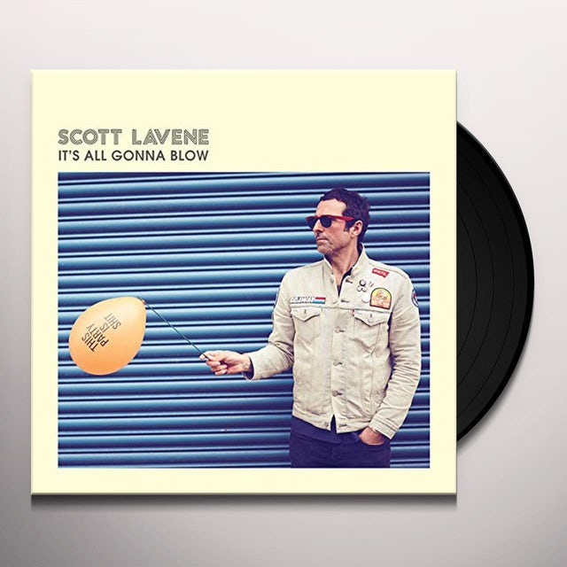 Scott Lavene IT'S ALL GONNA BLOW Vinyl Record