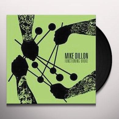 Mike Dillon FUNCTIONING BROKE Vinyl Record