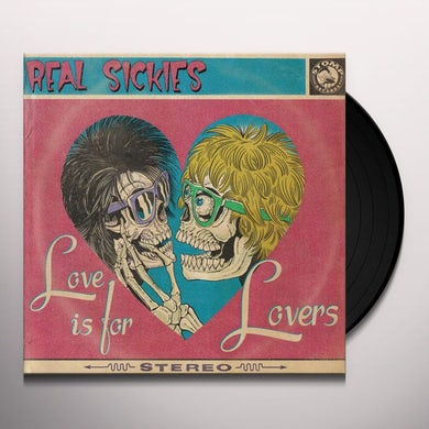 Real Sickies LOVE IS FOR LOVERS Vinyl Record
