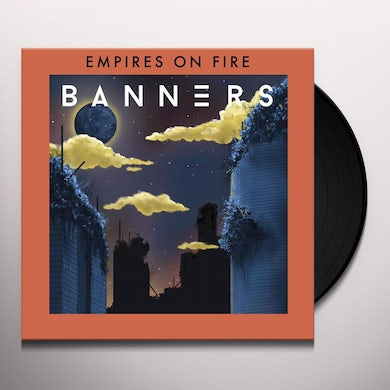 BANNERS / EMPIRES ON FIRE Vinyl Record