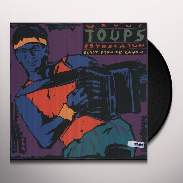 Wayne Toups & Zydecajun BLAST FROM THE BAYOU Vinyl Record