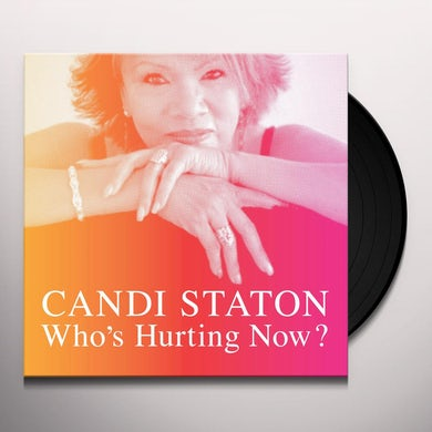 Candi Staton WHO'S HURTING NOW Vinyl Record