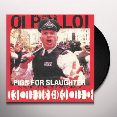 Oi Polloi PIGS FOR SLAUGHTER Vinyl Record