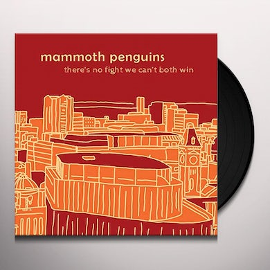 MAMMOTH PENGUINS THERE IS NO FIGHT WE CAN'T BOTH WIN Vinyl Record