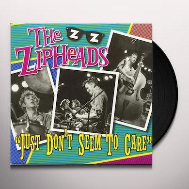 ZIPHEADS JUST DON'T SEEM TO CARE (GREEN VINYL) Vinyl Record