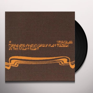 Stereolab COBRA AND PHASES GROUP PLAY VOLTAGE IN THE MILKY Vinyl Record