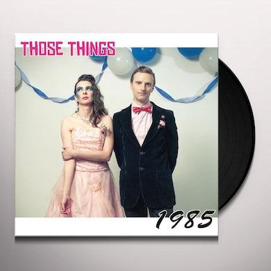Those Things 1985 Vinyl Record