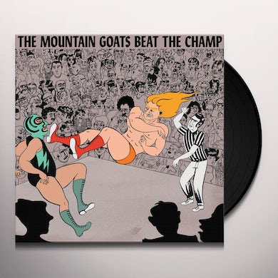 The Mountain Goats BEAT THE CHAMP Vinyl Record