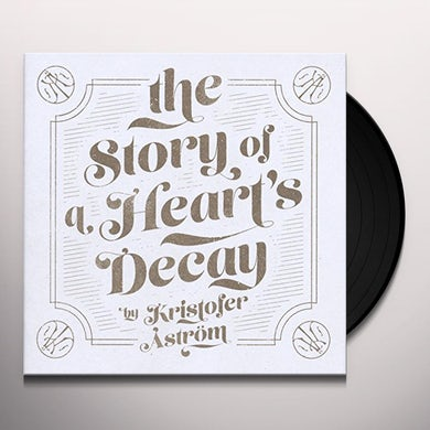 Kristofer Astrom STORY OF A HEART'S DECAY Vinyl Record