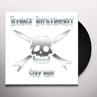 Teenage Bottlerocket STAY RAD Vinyl Record