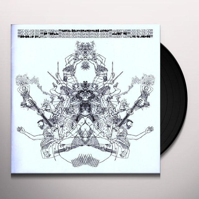 AMERICANS ABROAD AGAINST ME LIVE IN LONDON Vinyl Record