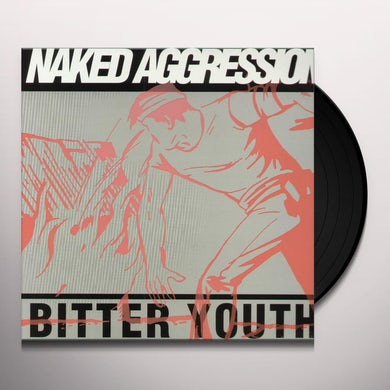 Naked Aggression BITTER YOUTH Vinyl Record