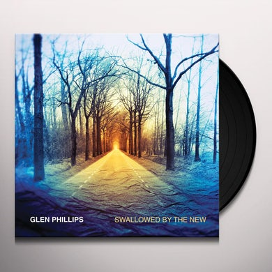 Glen Phillips SWALLOWED BY THE NEW (DELUXE EDITION) Vinyl Record