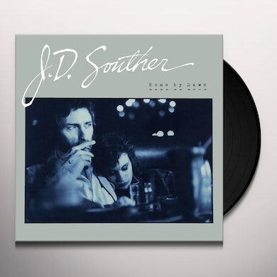 J.D. Souther HOME BY DAWN Vinyl Record