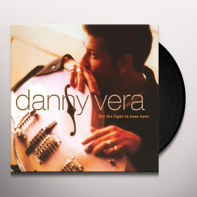 Danny Vera FOR THE LIGHT IN YOUR EYES Vinyl Record