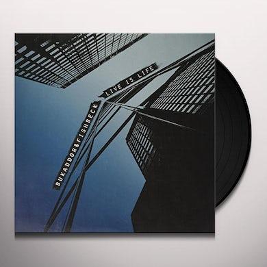 Bukaddor & Fishbeck LIVE IS LIFE Vinyl Record