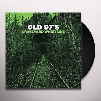 Old 97's Graveyard Whistling (LP)(Green) Vinyl Record