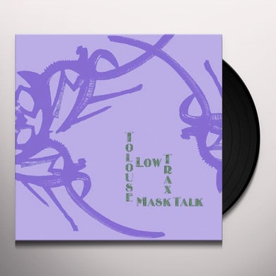 Tolouse Low Trax MASK TALK Vinyl Record