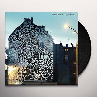 Martyn HELLO DARKNESS Vinyl Record