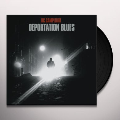 BC CAMPLIGHT DEPORTATION BLUES Vinyl Record
