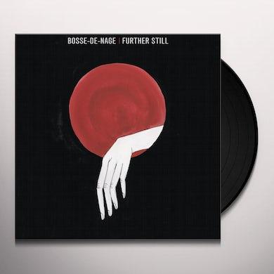 Bosse-De-Nage FURTHER STILL Vinyl Record