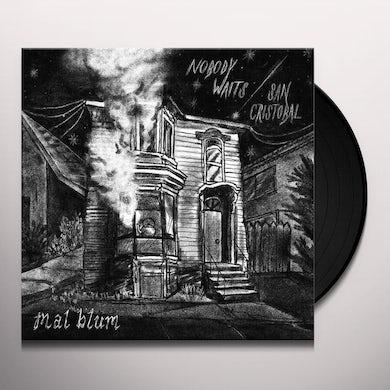 Nobody Waits B/W San Crist  Bal Vinyl Record