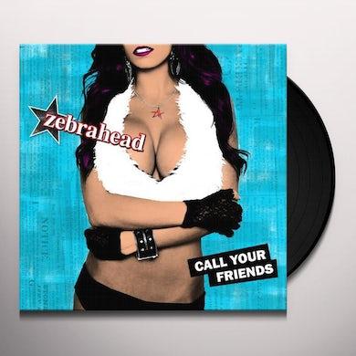 Zebrahead CALL YOUR FRIENDS (HOL) (Vinyl)