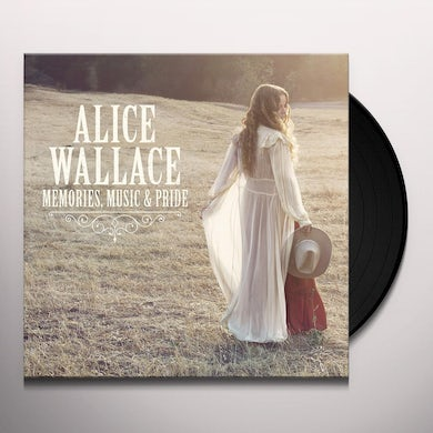 Alice Wallace MEMORIES MUSIC & PRIDE Vinyl Record