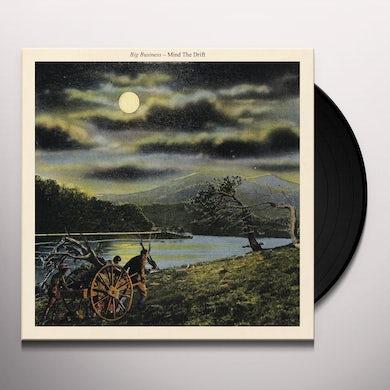 Big Business MIND THE DRIFT Vinyl Record