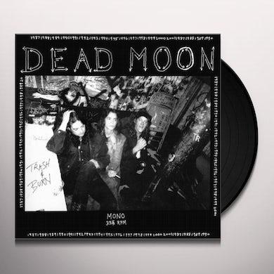 Dead Moon TRASH & BURN Vinyl Record