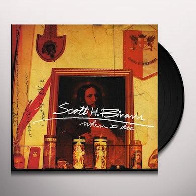 Scott H Biram WHEN I DIE / JOHN THE REVELATOR Vinyl Record