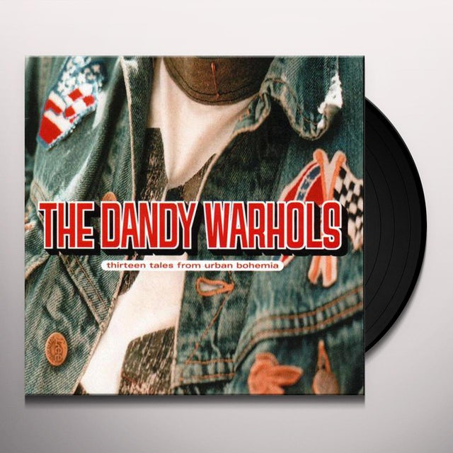 Dandy Warhols THIRTEEN TALES FROM URBAN BOHEMIA Vinyl Record