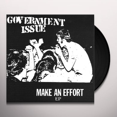 Government Issue MAKE AN EFFORT Vinyl Record