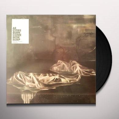As Cities Burn COME NOW SLEEP Vinyl Record