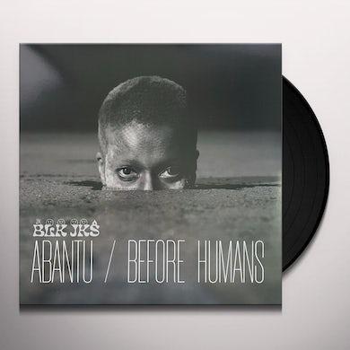 Abantu/Before Humans Vinyl Record