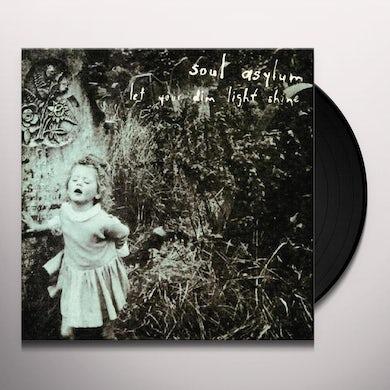 Soul Asylum LET YOUR DIM LIGHT SHINE Vinyl Record