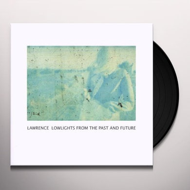 Lawrence LOWLIGHTS FROM THE PAST Vinyl Record