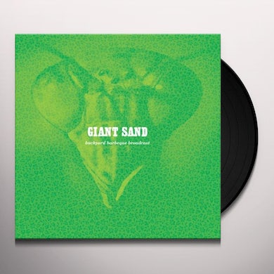Giant Sand BACKYARD BARBEQUE BROADCAST Vinyl Record