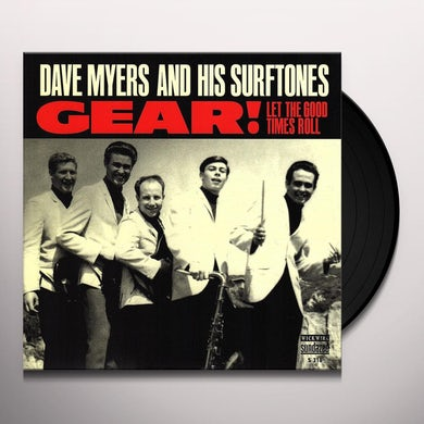 Dave Myers GEAR / LET THE GOOD TIMES ROLL Vinyl Record