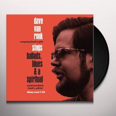 Dave Van Ronk BALLARDS BLUES & A SPIRITUAL Vinyl Record