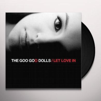 Goo Goo Dolls LET LOVE IN Vinyl Record