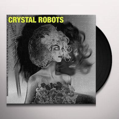 Crystal Robots Vinyl Record
