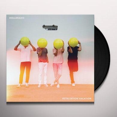 Hollerado RETALIATION VACATION Vinyl Record