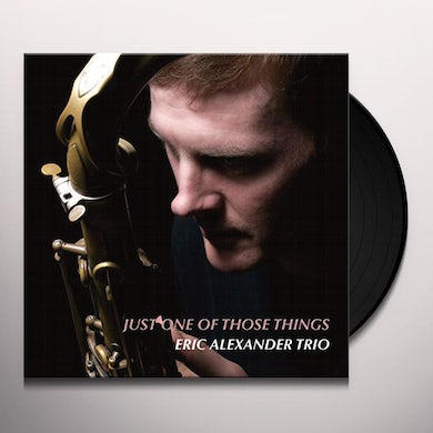 Eric Alexander JUST ONE OF THOSE THINGS Vinyl Record