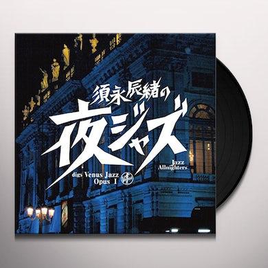 Sunaga Tatsuo No  Venus Jaz / Various SUNAGA TATSUO NO (YORU JAZZ) VENUS JAZ / VARIOUS Vinyl Record