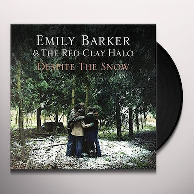 Emily Barker & The Red Clay Halo DESPITE THE SNOW Vinyl Record