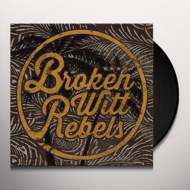 BROKEN WITT REBELS Vinyl Record