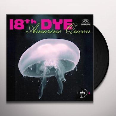 18th Dye AMORINE QUEEN (LP) Vinyl Record
