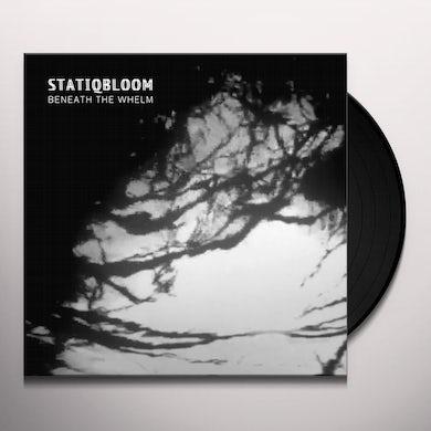 Statiqbloom Beneath The Whelm (Limited Edition Vinyl) Vinyl Record